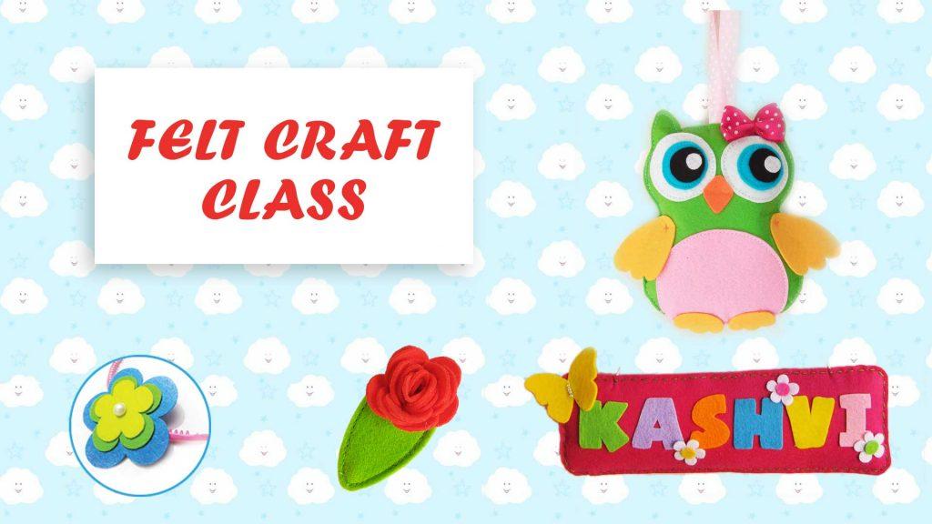 Felt Crafts Class